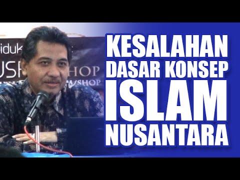 Dr. Hamid Fahmy Zarkasyi | KESALAHAN DASAR KONSEP ISLAM NUSANTARA