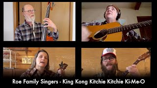 King Kong Kitchie Kitchie Ki Me O by the Roe Family Singers