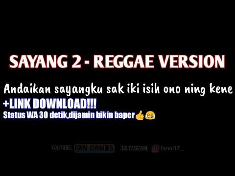 Sayang 2 - Reggae Version | Status WA 30 Detik !!!