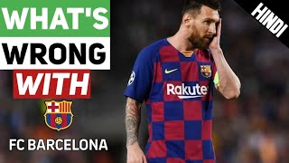 What's wrong with fc barcelona in hindi ...