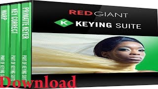 How to Dow nload & Install Plugin Red Giant Keying Suite 11