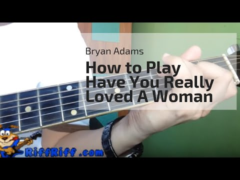 How to Play Have You Really Loved a Woman by Bryan Adams