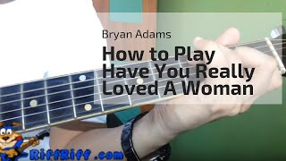How to Play Have You Really Loved a Woman by Bryan Adams thumbnail