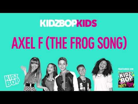 Kidz Bop Kids Axel F The Frog Song