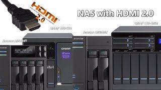 Which NAS feature HDMI 2.0 for 4K? SOLVED