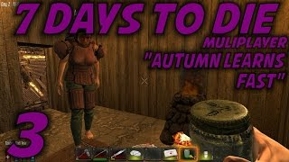 "7 Days To Die Alpha 10.4 Husband & Wife Multiplayer / Let's Play (s-8) -ep. 3- ""autumn Learns Fast"""