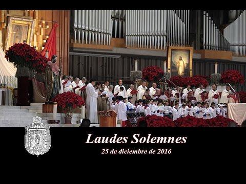Laudes Solemnes, 25 de diciembre de 2016
