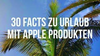 30 Facts zum Urlaub mit Apple-Produkten (Teil 1)