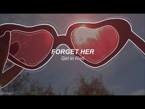 Girl In Red // Forget Her ; Lyrics - Español ☆彡