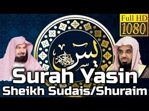 SURAH YASIN FULL BEAUTIFUL RECITATION - Sheikh Sudais/Shuraim Audio - English & Arabic Translation
