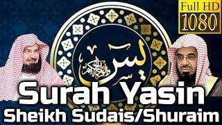 Surah Yasin FULL سُوۡرَةُ یسٓ Sheikh Sudais/Shuraim - English & Arabic Translation