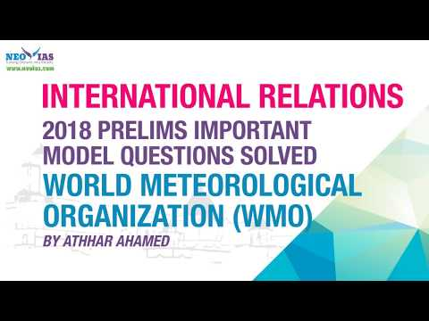 WORLD METEOROLOGICAL ORGANIZATION (WMO)   IMPORTANT MODEL QUESTION SOLVED   NEO IAS