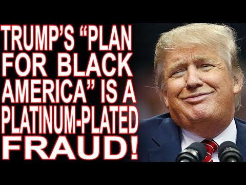 "Trump's ""Plan For Black America."" When Racists Try To Pander!"