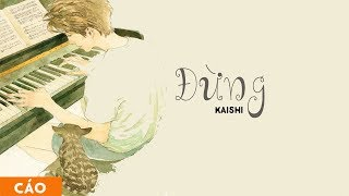 Đừng - Kaishi || * Lyrics * ||