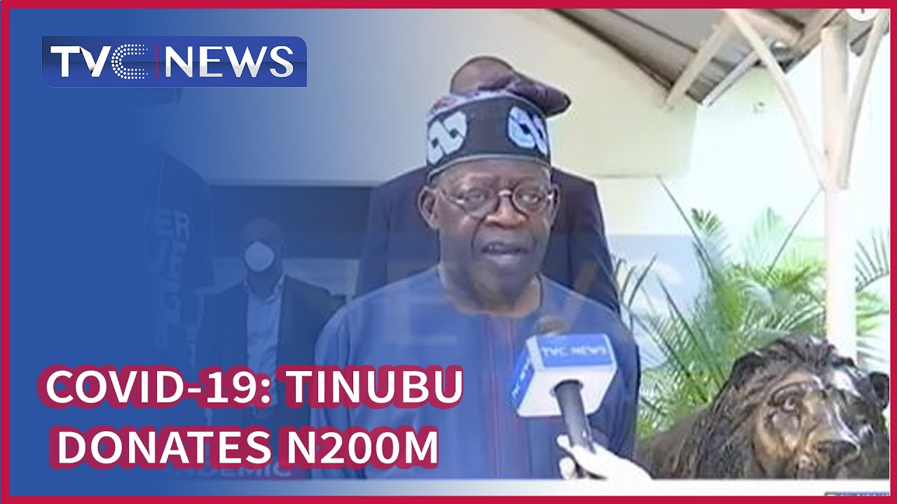 Tinubu donates N200m to fight Coronavirus - YouTube