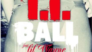 T.I. - Ball (feat. Lil Wayne) Audio