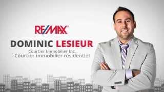Dominic LeSieur VOTRE Courtier RE/MAX en OUTAOUAIS!