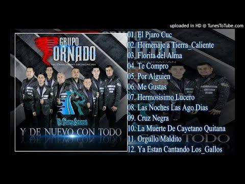 Y de Nuevo con Todo [Album Completo] Grupo Tornado de Parìcuaro, Mich. [2018]