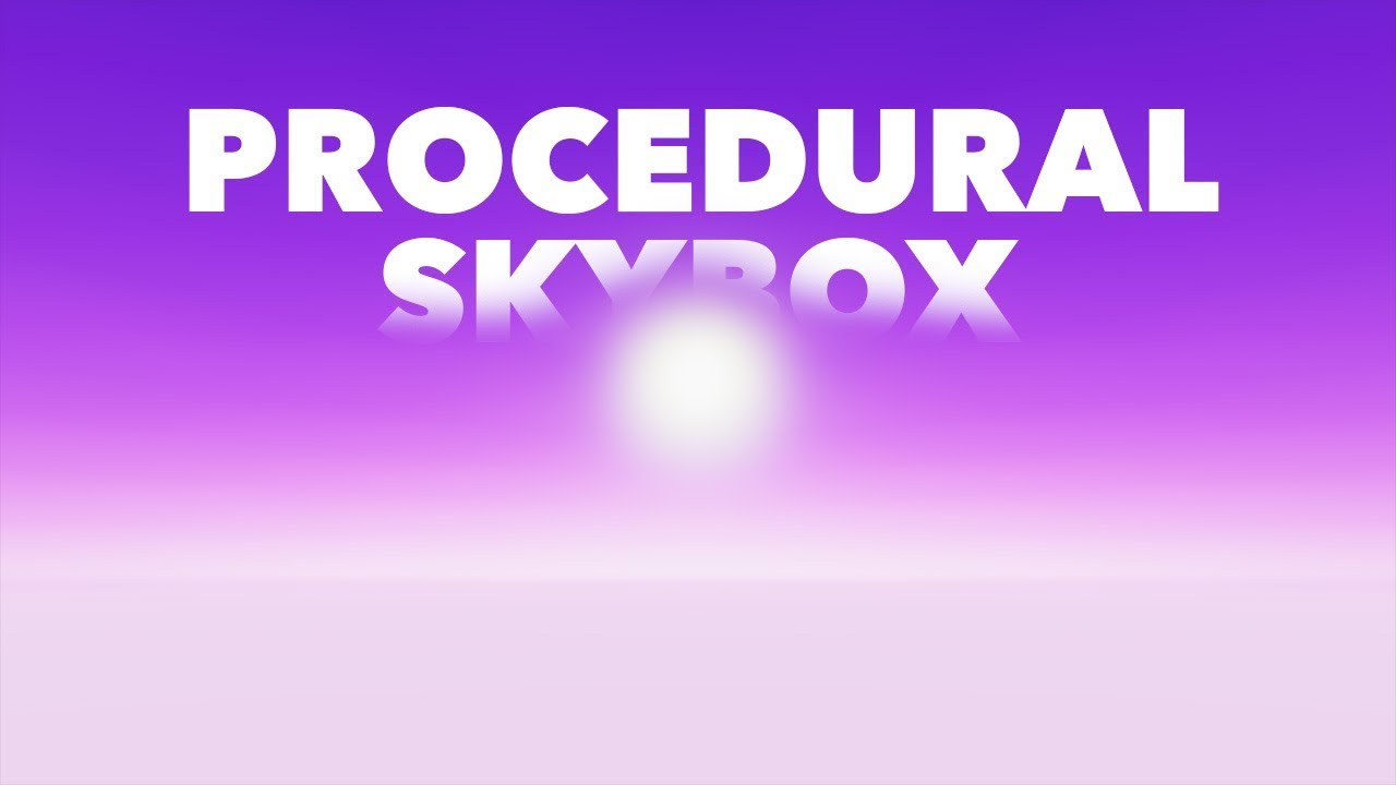 Unity 2017 Tutorial - Procedural Skybox