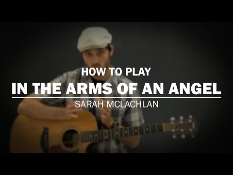 In The Arms Of An Angel (Sarah Mclachlan) | How To Play | Beginner Guitar Lesson