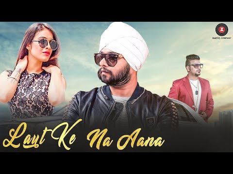Laut Ke Na Aana - Official Music Video | Ramji Gulati ft Akkhi