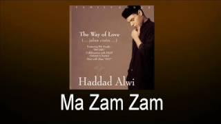 Haddad Alwi - Ma Zam Zam