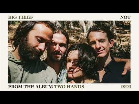 Big Thief -  Not (Official Audio)