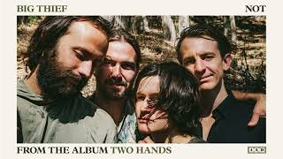 Big Thief   Not (official Audio)