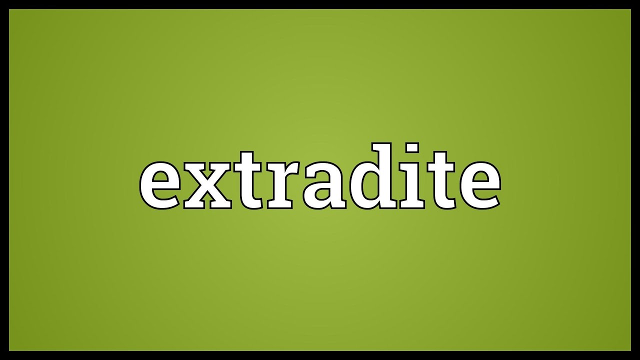 Extradite Meaning