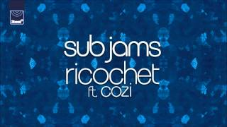 Sub Jams ft Cozi - Ricochet (Liam Keegan Radio Edit)
