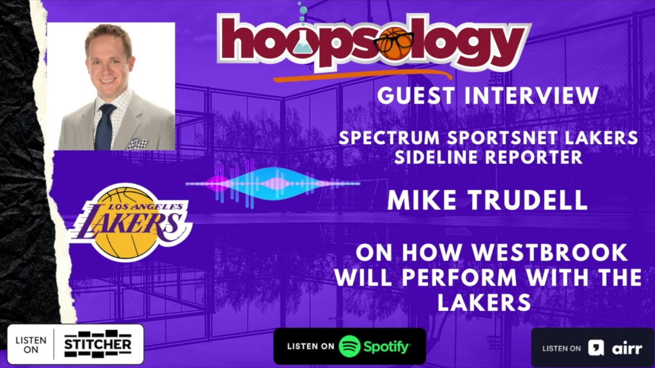 Can the Lakers Win the NBA Title? with Mike Trudell, Lakers sideline reporter, Hoopsology Interview