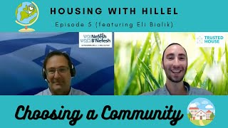 Housing With Hillel Episode 5 - Choosing a Community in Israel