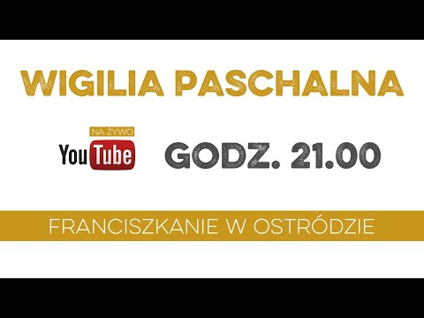 Wigilia Paschalna (Ostróda) - 21.00