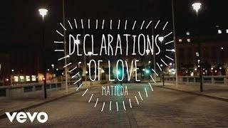 Смотреть клип Matilda - Declarations Of Love