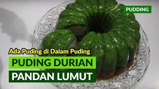 INNER PUDDING # 2: DURIAN PANDAN LUMUT