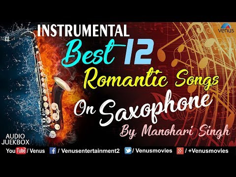 best-12-romantic-instrumental-songs-on-saxophone-|-by-manohari-singh-|-jukebox-|90's-bollywood-songs