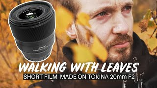 Walking With Leaves | Short Film made with the Tokina 20mm F2 AF FE wide angle prime lens