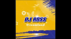 DJ ROSS -  Dreamland Extended Party Mix