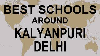 Best Schools around Kalyanpuri Delhi   CBSE, Govt, Private, International | Study Space