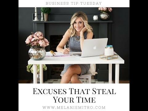 Business Tip Tuesday- 5 Excuses That Steal Your Time
