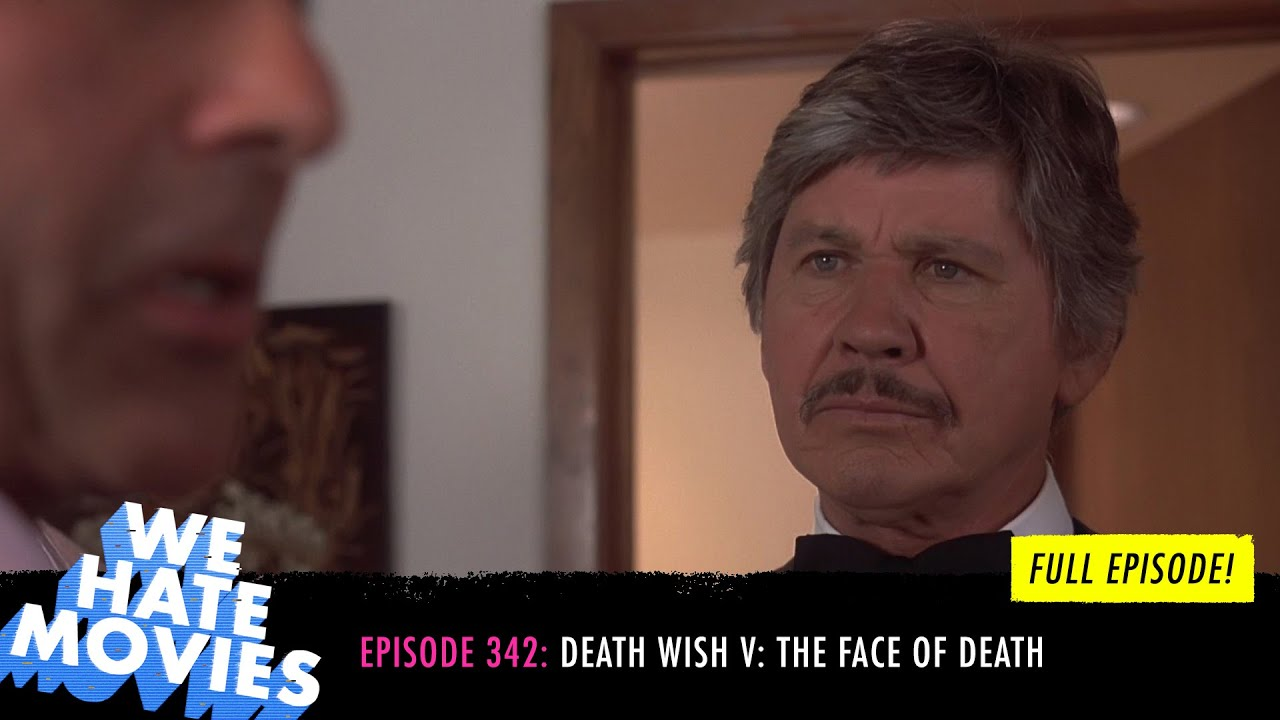 Download We Hate Movies - Death Wish V: The Face of Death (1994) FULL PODCAST EPISODE