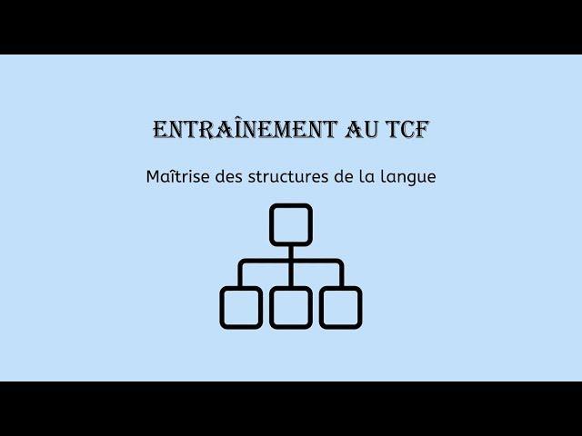 【Entraînement au TCF】Maîtrise des structures de la langue