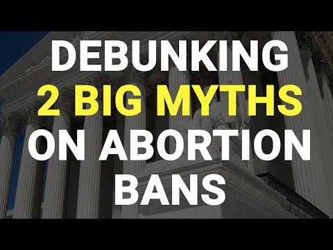 Debunking 2 Big Myths on Abortion Bans