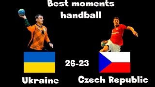 Ukraine - Czech Republic (26-23) sensation Best moments handball