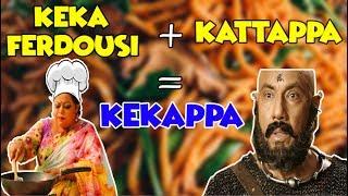 Keka Ferdousi + Kattappa = Kekappa