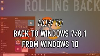 How to roll back Windows 10 to Windows 7 or Windows 8.1