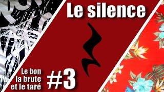 Le Silence - Duel 03 - Le Bon, la Brute et le Taré (REUPLOAD)