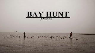 "Duck hunting - ""Bay Hunt"" - Episode 2"