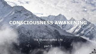 The Illusion Called Life - part 2