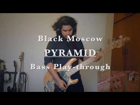 BLACK MOSCOW - Pyramid (Bass Playthrough)